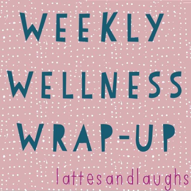 Weekly Wellness Wrap-up